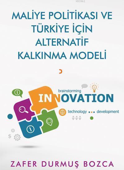 Maliye Politikası ve Türkiye için Alternatif Kalkınma Modeli