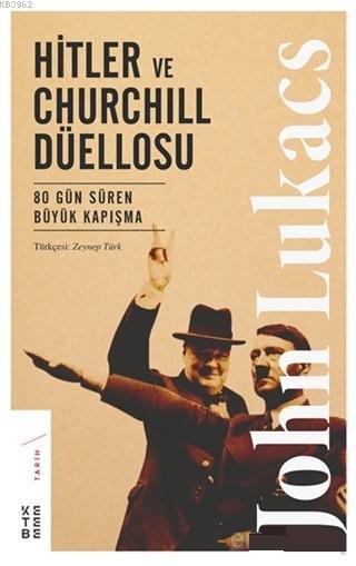 Hitler ve Churchill Düellosu; 80 Gün Süren Büyük Kapışma