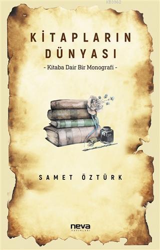 Kitapların Dünyası; Kitaba Dair Bir Monografi