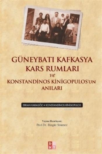 Güneybatı Kafkasya Kars Rumları ve Konstandinos Kinigopulos'un Anıları