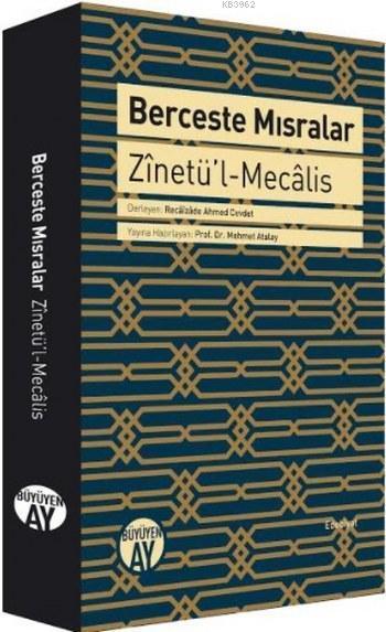 Berceste Mısralar (Ciltli); Zinetü'l-Mecâlis