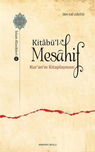 Kitabü'l - Mesahif; Kur'an'ın Kitaplaşması