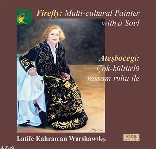 Ateşböceği: Çok Kültürlü Ressam Ruhu İle - Firefly: A Multu Cultural Painter With a Soul