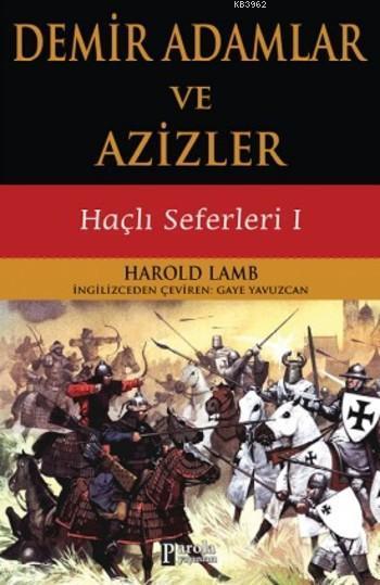 Demir Adamlar ve Azizler; Haçlı Seferleri I