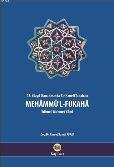 Mehammü'l Fukaha; 18. Yüzyıl Osmanlısında Bir Hanefi Tabakatı