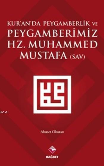 Kur'an'da Peygamberlik; ve Peygamberimiz Hz.Muhammed(sav)