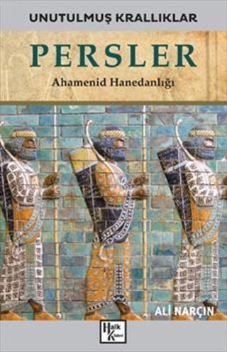 Persler - Unutulmuş Krallıklar; Ahamenid Hanedanlığı