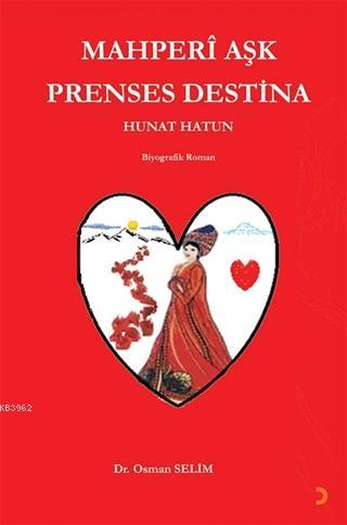 Mahperi Aşk Prenses Destina Hunat Hatun