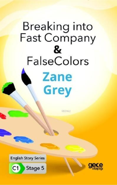 Breaking into Fast Company- false Colors  İngilizce Hikayeler C1 Stage 5
