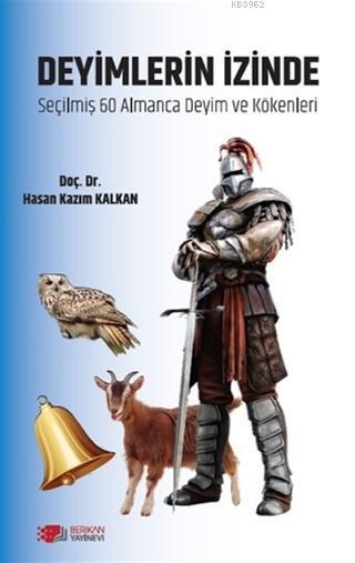 Deyimlerin İzinde; Seçilmiş 60 Almanca Deyim ve Kökenleri