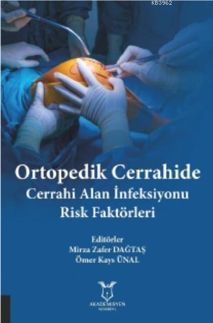 Ortopedik Cerrahide Cerrahi Alan İnfeksiyonu Risk Faktörleri