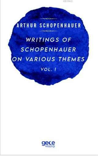 Writings Of Schopenhauer On Various Themes Vol. 1