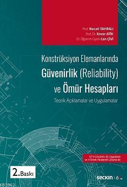 Konstrüksiyon Elemanlarında Güvenirlik (Reliability) ve Ömür Hesapları