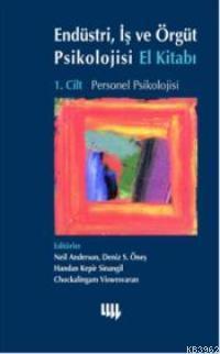 Endüstri, İş ve Örgüt Psikolojisi El Kitabı 1; Personel Psikolojisi