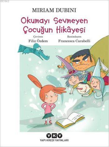 Okumayı Sevmeyen Çocuğun Hikâyesi (7-9 Yaş)