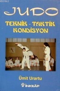 Judo; Teknik - Taktik - Kondisyon
