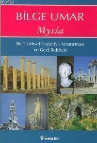 Mysia; Bir Tarihsel Coğrafya Araştırması ve Gezi Rehberi