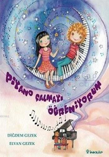 Piyano Çalmayı Öğreniyorum (Ciltli)