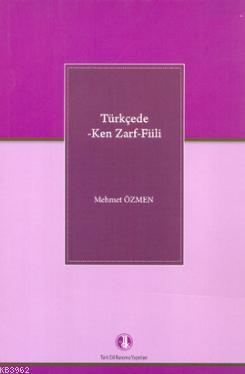 Türkçede -Ken Zarf - Fiili