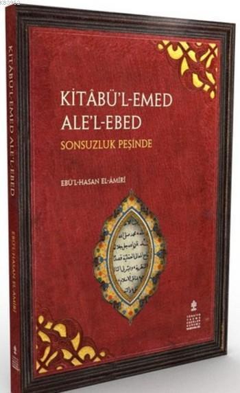 Kitâbu'l-Emed Ale'l-Ebed; Sonsuzluk Peşinde