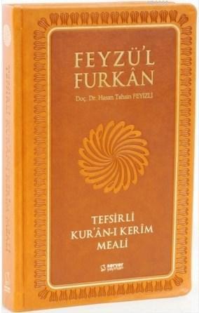 Feyzü'l Furkan Tefsirli Kur'an-ı Kerim Meali; (Büyük Boy, Sadece Meal, Mıklepli, Taba)