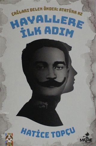Hayallere İlk Adım - Çağları Delen Önder Atatürk 2