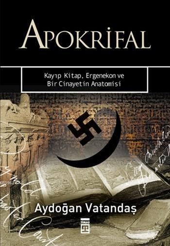 Apokrifal; Kayıp Kitap, Ergenekon ve Bir Cinayetin Anatomisi