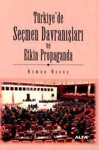 Türkiye´de Seçmen Davranışları ve Etkin Propaganda