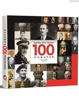 Tarihe Yön Veren 100 Komutan