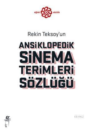 Ansiklopedik   Sinema Terimleri Sözlüğü