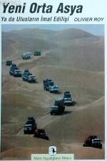 Yeni Orta Asya; Ya da Ulusların İmal Edilişi