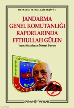Jandarma Genel Komutanlığı Raporlarında Fethullah Gülen