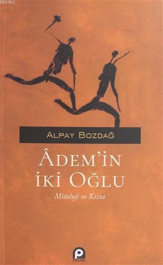 Adem'in İki Oğlu; Mitoloji ve Kıssa