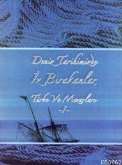 Deniz Tarihimizde İz Bırakanlar Tarih ve Mezarları : 2 Cilt