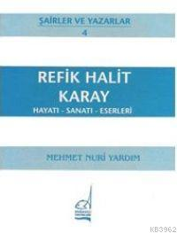 Refik Halit Karay - Hayatı-sanatı-eserleri