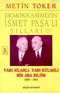 Yarı Silahlı Yarı Külahlı Bir Ara Rejim 1960 1961