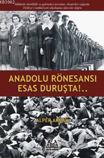 Anadolu Rönesansı Esas Duruşta!...
