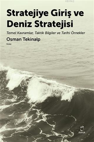 Stratejiye Giriş ve Deniz Stratejisi Temel Kavramlar Taktik Bilgiler ve Tarihi Örnekler