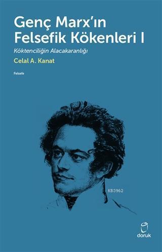Genç Marx'ın Felsefik Kökenleri 1; Köktenciliğin Alacakaranlığı