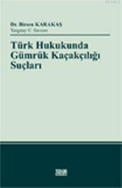 Türk Hukukunda Gümrük Kaçakçılığı Suçları