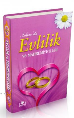 İslam'da Evlilik ve Mahremiyetleri (Ciltli - 1. Hamur)