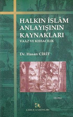 Halkın İslam Anlayışının Kaynakları; Vaaz ve Kıssacılık