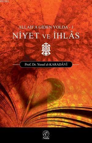 Niyet ve İhlas; Allah'a Giden Yolda - 1
