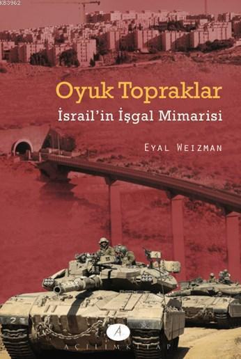 Oyuk Topraklar; İsrail'in İşgal Mimarisi