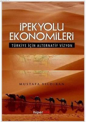İpekyolu Ekonomileri; Türkiye İçin Alternatif Vizyon