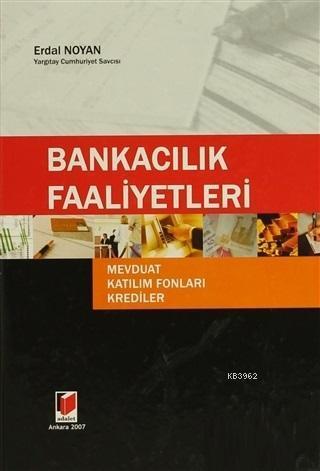 Bankacılık Faaliyetleri Mevduat - Katılım Fonları - Krediler