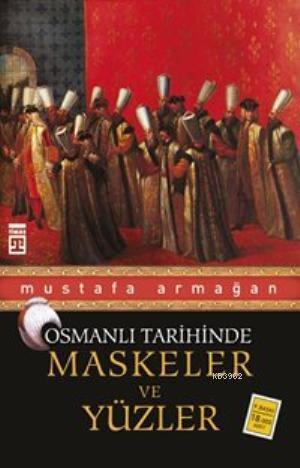 Maskeler ve Yüzler - Osmanlı Tarihinde