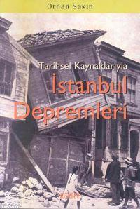 Tarihsel Kaynaklarıyla| İstanbul Depremleri