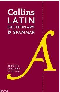 Collins Latin Dictionary and Grammar (2 nd Ed)