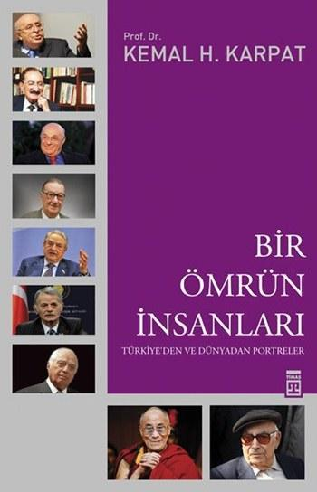 Bir Ömrün İnsanları; Türkiye'den ve Dünyadan Portreler